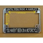 Harley Davidson Motorcycle License Plate Frame Until You Ride A Harley Design