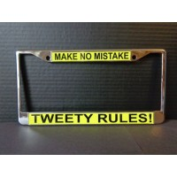 Tweety Bird License Plate Frame Make No Mistake Tweety Rules Design.